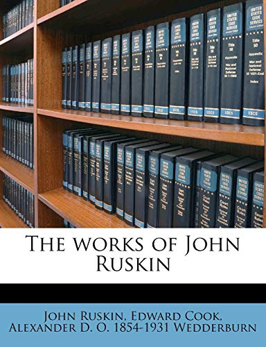The Works of John Ruskin (1171827482) by Ruskin, John; Cook, Edward Jr.; Wedderburn, Alexander Dundas Oligvy