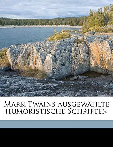 Mark Twains ausgewählte humoristische Schriften (German Edition) (1171841426) by Twain, Mark