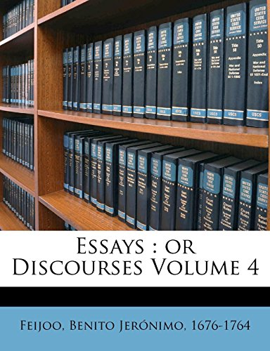 9781171923107: Essays: or Discourses Volume 4