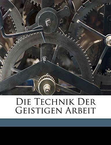 9781171928911: Die Technik Der Geistigen Arbeit