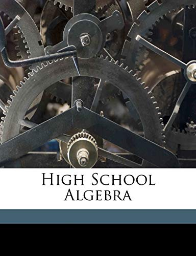 9781171935957: High school algebra