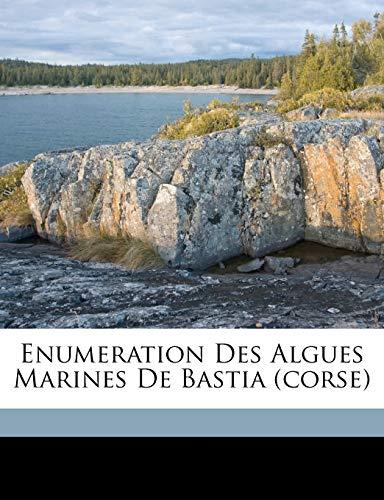 9781171979142: Enumeration des algues marines de Bastia (Corse) (French Edition)