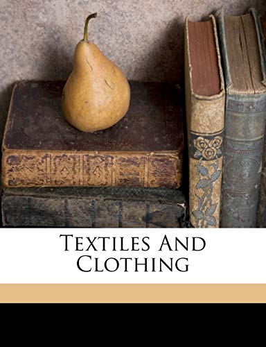 Textiles And Clothing 9781171982098 This is a reproduction of a book published before 1923. This book may have occasional imperfections such as missing or blurred pages, poor pictures, errant marks, etc. that were either part of the original artifact, or were introduced by the scanning process. We believe this work is culturally important, and despite the imperfections, have elected to bring it back into print as part of our continuing commitment to the preservation of printed works worldwide. We appreciate your understanding of the imperfections in the preservation process, and hope you enjoy this valuable book.