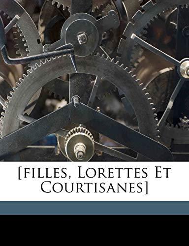 9781171994060: [Filles, Lorettes Et Courtisanes]