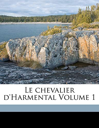 9781171998020: Le chevalier d'Harmental Volume 1 (French Edition)