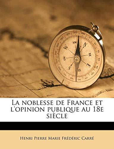9781172035908: La noblesse de France et l'opinion publique au 18e siècle (French Edition)