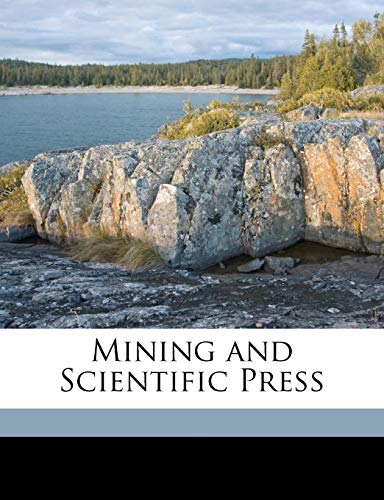 9781172041411: Mining and Scientific Press Volume 99