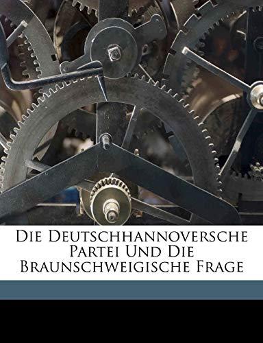 9781172064984: Die Deutschhannoversche Partei Und Die Braunschweigische Frage