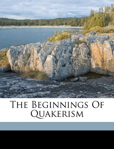 9781172079032: The beginnings of Quakerism