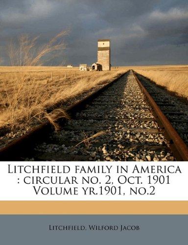 9781172092413: Litchfield family in America: circular no. 2, Oct. 1901 Volume yr.1901, no.2