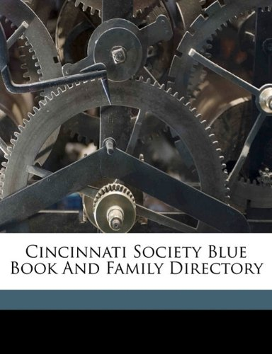 9781172093991: Cincinnati Society Blue Book and family directory