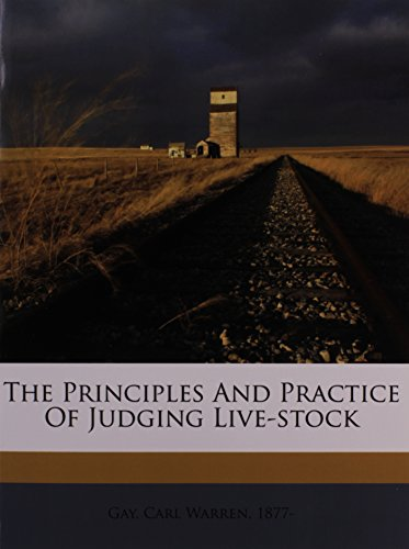 9781172117673: The principles and practice of judging live-stock