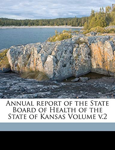 9781172127221: Annual report of the State Board of Health of the State of Kansas Volume v.2