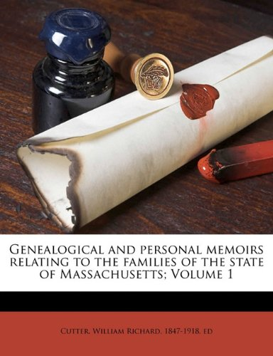 9781172162130: Genealogical and personal memoirs relating to the families of the state of Massachusetts; Volume 1