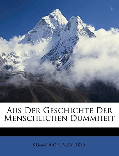 9781172173068: Aus Der Geschichte Der Menschlichen Dummheit (German Edition)