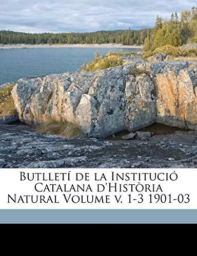9781172177059: Butlletí de la Institució Catalana d'Història Natural Volume v. 1-3 1901-03 (Catalan Edition)