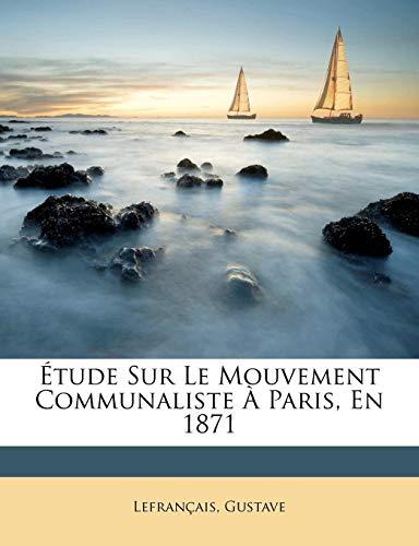 9781172179183: Étude sur le mouvement communaliste à Paris, en 1871 (French Edition)