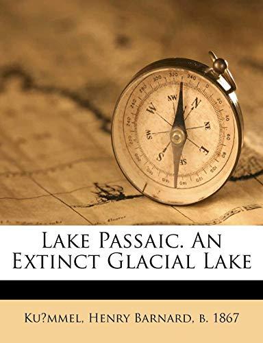 9781172214280: Lake Passaic. An extinct glacial lake