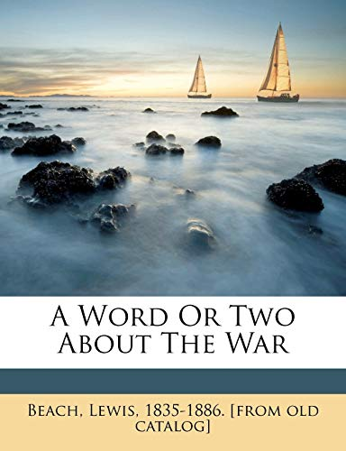9781172218127: A word or two about the war