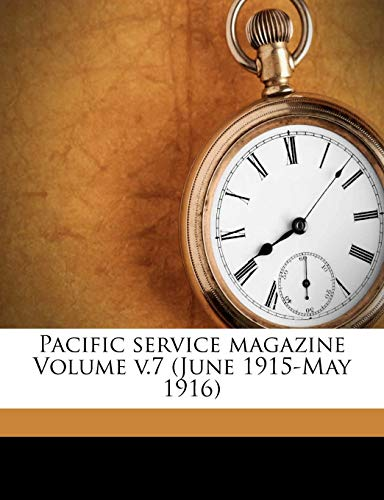 9781172266746: Pacific service magazine Volume v.7 (June 1915-May 1916)
