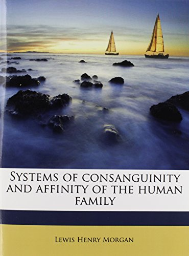 9781172295012: Systems of consanguinity and affinity of the human family