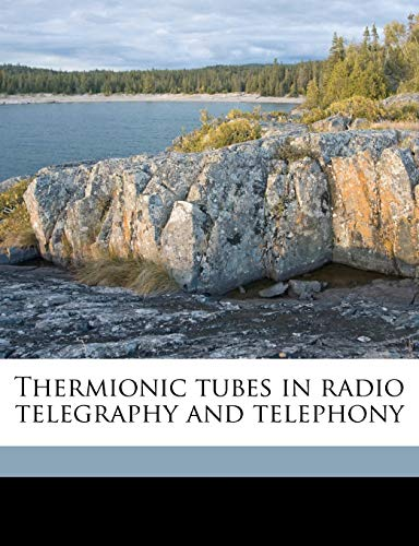 9781172301218: Thermionic tubes in radio telegraphy and telephony