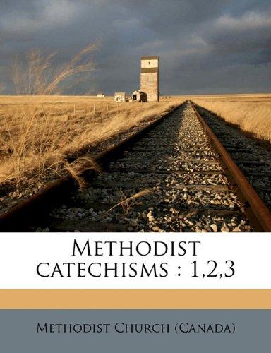 9781172338771: Methodist catechisms: 1,2,3