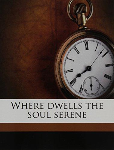 9781172345649: Where dwells the soul serene