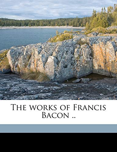 9781172361052: The works of Francis Bacon .. Volume 12