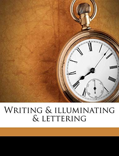 9781172378593: Writing & Illuminating & Lettering
