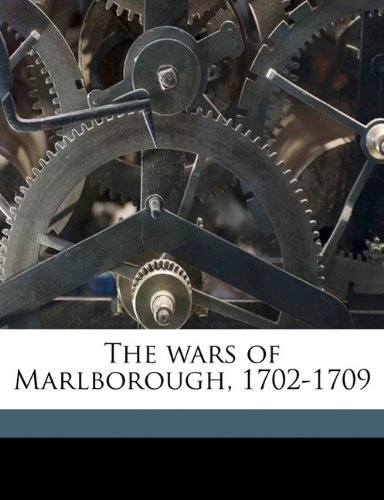9781172405480: The wars of Marlborough, 1702-1709 Volume 2