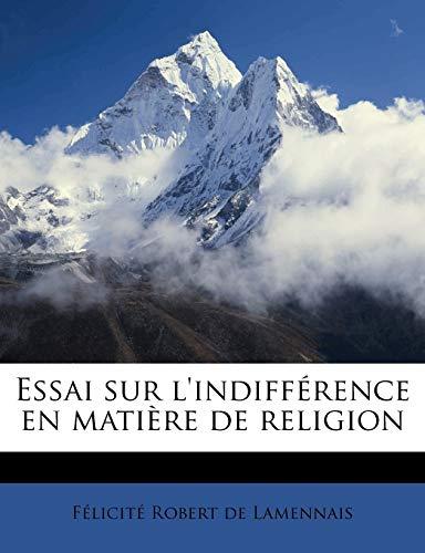 9781172407446: Essai sur l'indifférence en matière de religion (French Edition)