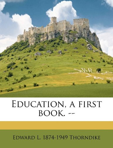 9781172415397: Education, a first book. --