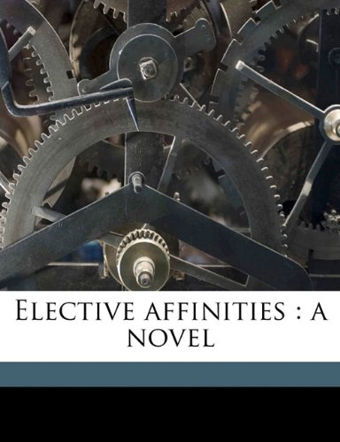 9781172416509: Elective Affinities