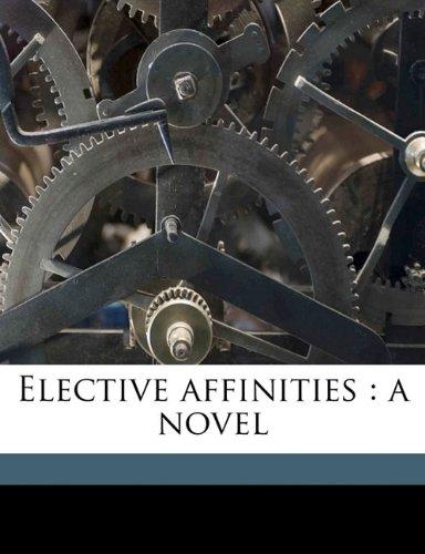 9781172416509: Elective affinities: a novel