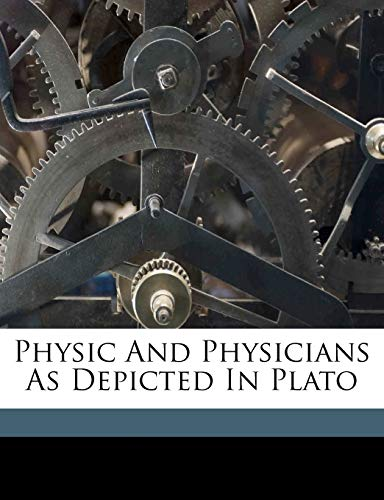 9781172431588: Physic and physicians as depicted in Plato