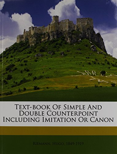 9781172452330: Text-book of simple and double counterpoint including imitation or canon