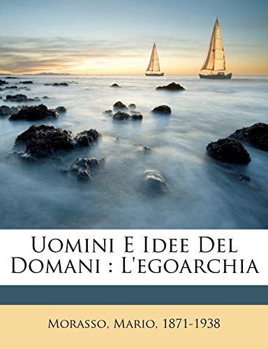 9781172475490: Uomini E Idee del Domani: L'Egoarchia