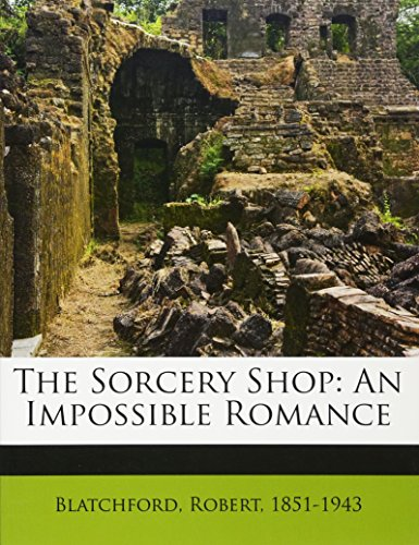 9781172515097: The sorcery shop: an impossible romance