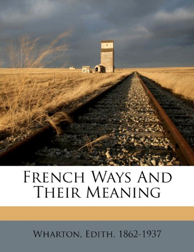 9781172540761: French ways and their meaning