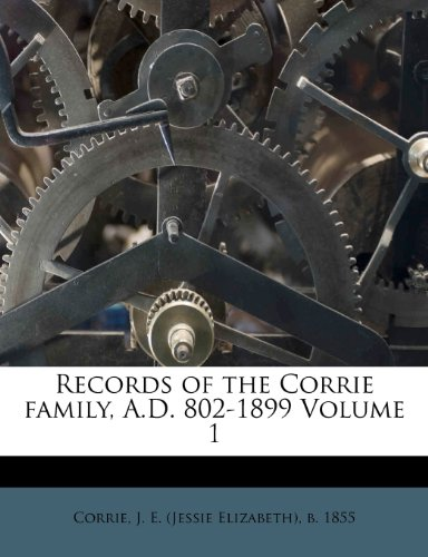 9781172547876: Records of the Corrie family, A.D. 802-1899 Volume 1