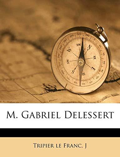 9781172567829: M. Gabriel Delessert (French Edition)