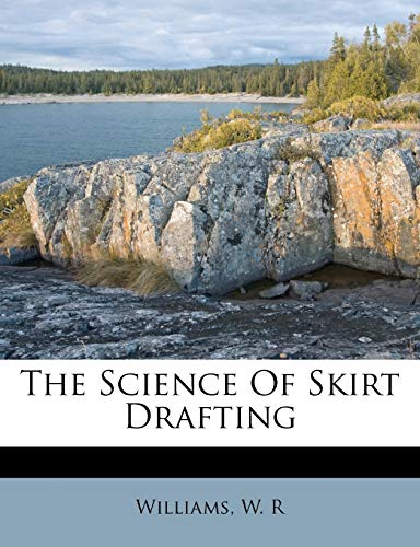 9781172578870: The science of skirt drafting