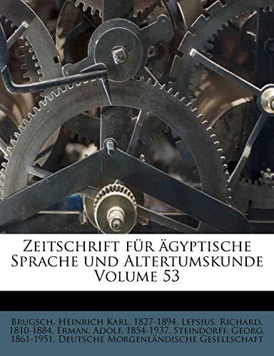 9781172584383: Zeitschrift für ägyptische Sprache und Altertumskunde Volume 53 (German Edition)