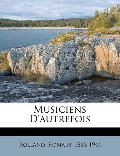 9781172612659: Musiciens D'Autrefois