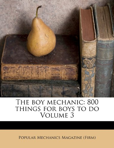 9781172616831: The boy mechanic: 800 things for boys to do Volume 3