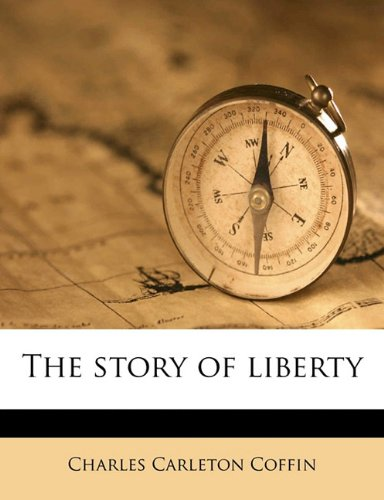 9781172769520: The story of liberty