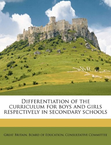 9781172776801: Differentiation of the curriculum for boys and girls respectively in secondary schools