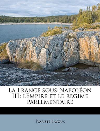9781172781614: La France Sous Napoleon III; Lempire Et Le Regime Parlementaire