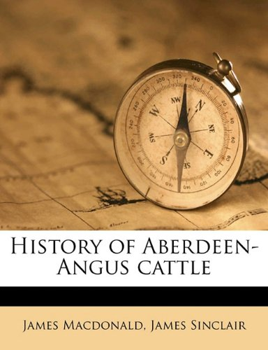 History of Aberdeen-Angus Cattle: James Sinclair; James